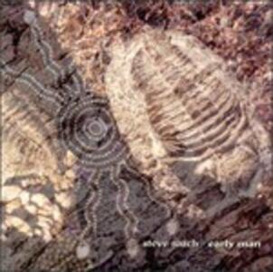 Early Man - CD Audio di Steve Roach