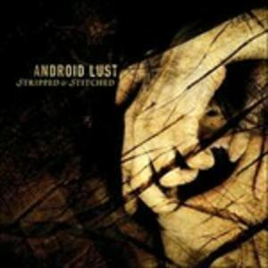 Stripped & Stitched - CD Audio di Android Lust