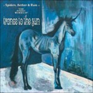 Spiders, Aether and Rain. The Finest Works - CD Audio di Trance to the Sun