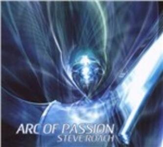Arc of Passion - CD Audio di Steve Roach