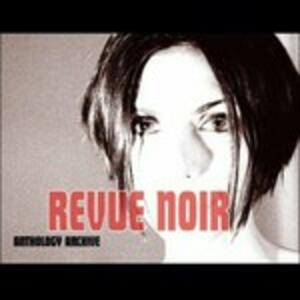 Anthology Archive - CD Audio di Revue Noir