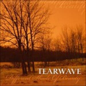 Different Shade of Beauty - CD Audio di Tearwave