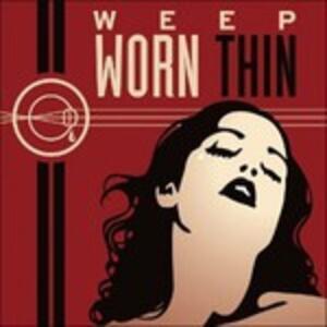 Worn Thin - CD Audio di Weep