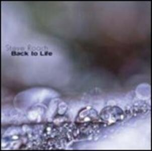 Back to life - CD Audio di Steve Roach