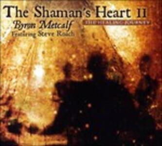 The Shaman's Heart vol.2 - CD Audio di Byron Metcalf