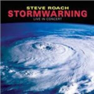 Stormwarning. Live in Concert - CD Audio di Steve Roach