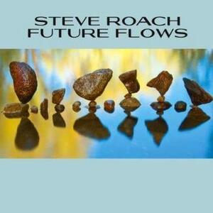 Future Flows - CD Audio di Steve Roach