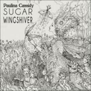 Sugar Wingshiver - CD Audio di Paulina Cassidy