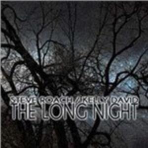 The Long Night - CD Audio di Steve Roach,Kelly David
