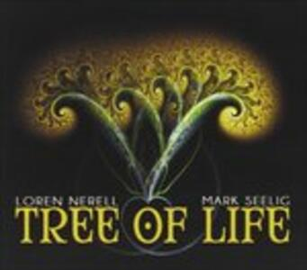 Tree of Life - CD Audio di Loren Nerell,Mark Seelig