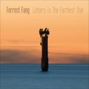 Letters to the Farthest Star - CD Audio di Forrest Fang