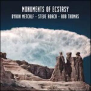 Monuments of Ecstasy - CD Audio di Rob Thomas,Steve Roach,Byron Metcalf