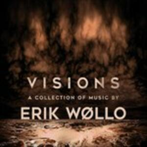Visions-A Collection Of.. - CD Audio di Erik Wollo