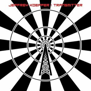 Transmitter - CD Audio di Jeffrey Koepper
