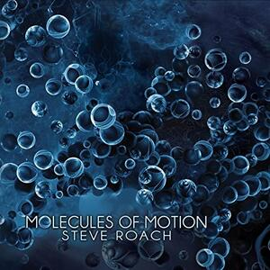 Molecules of Motion - CD Audio di Steve Roach