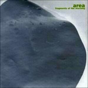 Fragments of the Morning - CD Audio di Area
