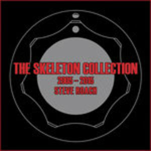 Skeleton Collection.. - CD Audio di Steve Roach