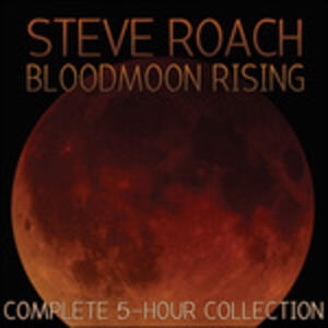 Bloodmoon Rising - CD Audio di Steve Roach