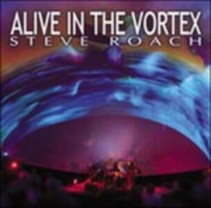 Alive in the Vortex - CD Audio di Steve Roach