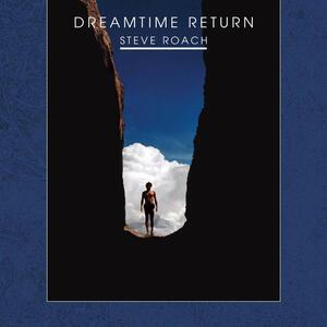 Return to the Dreamtime - CD Audio di Steve Roach