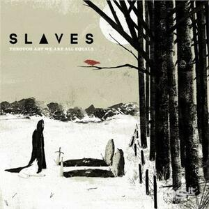 Through Art We Are All Equals - CD Audio di Slaves