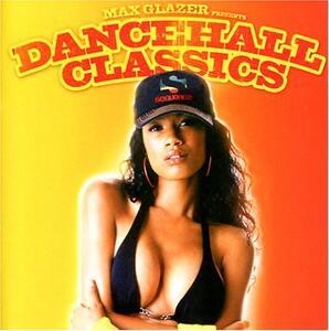 Dancehall Classics - CD Audio di Max Glazer