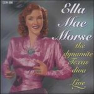 Dynamite Texas Diva - CD Audio di Ella Mae Morse