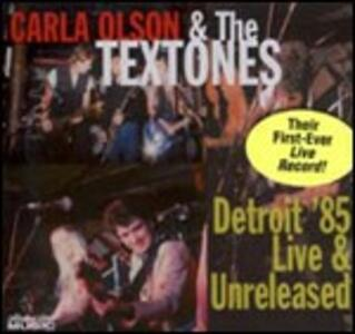 Detroit '85. Live & Unreleased - CD Audio di Carla Olson,Textones