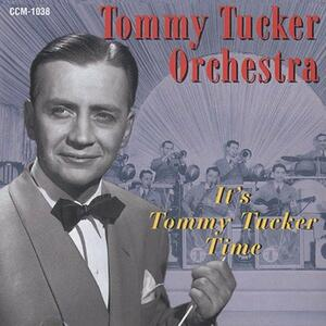 It's Tommy Tucker Time - CD Audio di Tommy Tucker