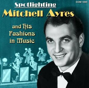 Spotlighting Mitchell Ayres & His Fashions in Music - CD Audio di Mitchell Ayres
