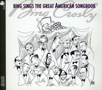 Bing Sings the Great American Songbook - CD Audio di Bing Crosby