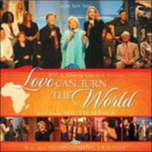 Love Can Turn The World - CD Audio di Gloria Gaither,Bill Gaither