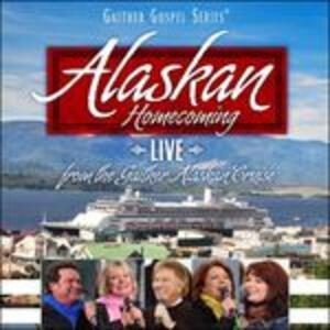 Alaskan Homecoming - CD Audio di Gloria Gaither,Bill Gaither