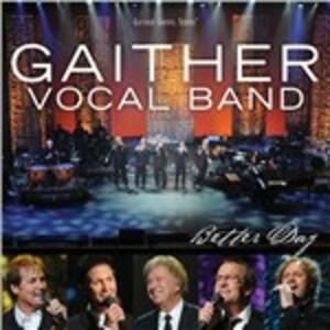 Better Day - CD Audio di Gaither Vocal Band