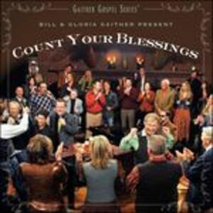 Count Your Blessings - CD Audio di Gloria Gaither,Bill Gaither