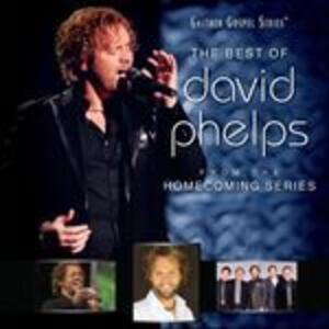 The Best of David Phelps - CD Audio di David Phelps
