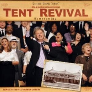Tent Revival Homecoming - CD Audio di Gloria Gaither,Bill Gaither