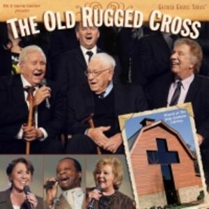 Old Rugged Cross - CD Audio di Gloria Gaither,Bill Gaither