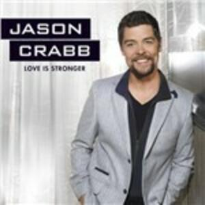 Love Is Stronger - CD Audio di Jason Crabb