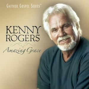 Amazing Grace - CD Audio di Kenny Rogers
