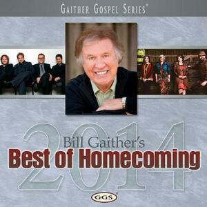 Best Of Homecoming 2014 - CD Audio di Gloria Gaither,Bill Gaither