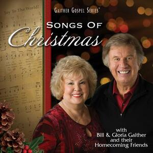 Songs Of Christmas - CD Audio di Gloria Gaither,Bill Gaither