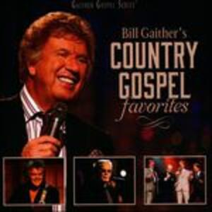 Country Gospel Favorites - CD Audio di Gloria Gaither,Bill Gaither