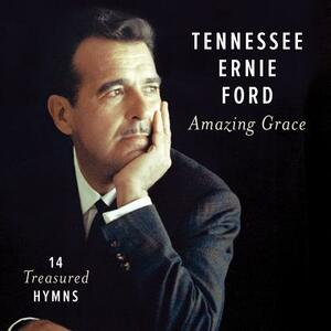Amazing Grace. 14 - CD Audio di Tennessee Ernie Ford