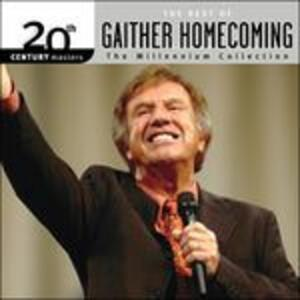 20th Century Masters. Best Of Gaither Homecoming - CD Audio