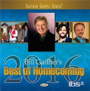 Best Of Homecoming 2016 - CD Audio di Gloria Gaither,Bill Gaither