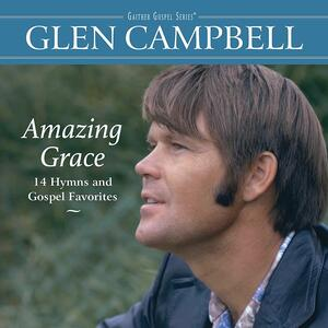 Amazing Grace - CD Audio di Glen Campbell