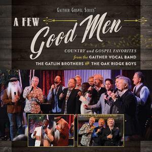 A Few Good Men - CD Audio di Gaither Vocal Band