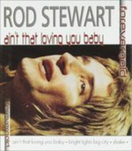 Ain't That Lovin' You Baby - CD Audio di Rod Stewart