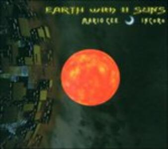 Earth with Ii Suns - CD Audio di Mario Cee